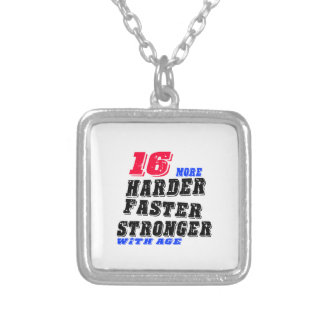16 More Harder Faster Stronger With Age Silver Plated Necklace