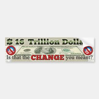 $ 16 TRILLION NATIONAL DEBT BUMPER STICKER