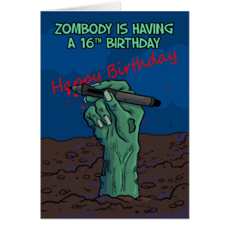 16th Birthday, Zombie Hand writing a message, card