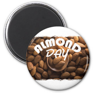 16th February - Almond Day - Appreciation Day 2 Inch Round Magnet