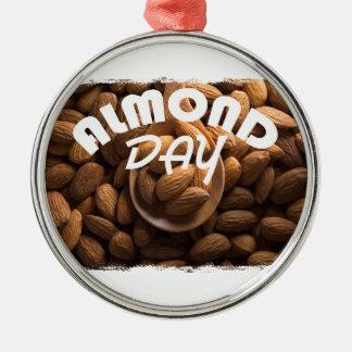 16th February - Almond Day - Appreciation Day Metal Ornament
