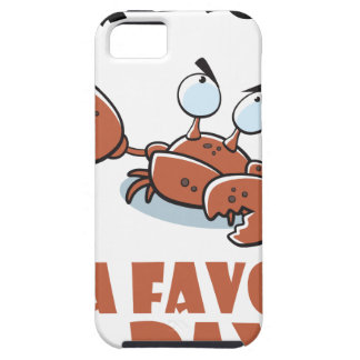 16th February - Do a Grouch a Favor Day Case For The iPhone 5