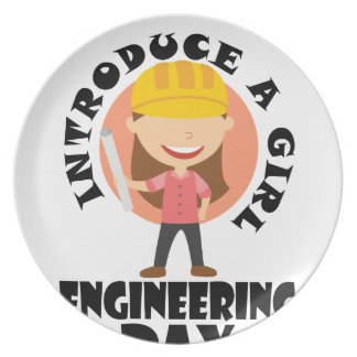 16th February Introduce A Girl To Engineering Day Dinner Plates