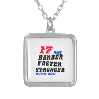 17 More Harder Faster Stronger With Age Silver Plated Necklace