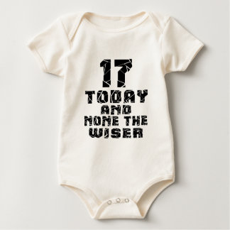 17 Today And None The Wiser Baby Bodysuit