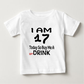 17 Today So Buy Me A Drink Baby T-Shirt