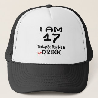 17 Today So Buy Me A Drink Trucker Hat