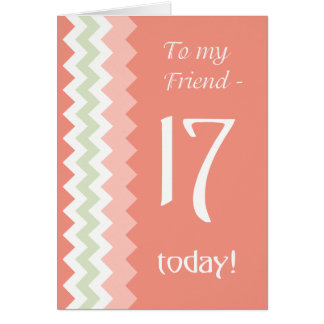 17th Birthday for Friend, Coral, Mint Chevrons Card