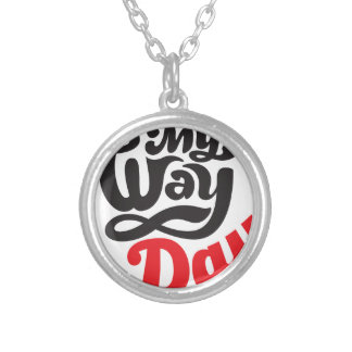 17th February - My Way Day - Appreciation Day Silver Plated Necklace