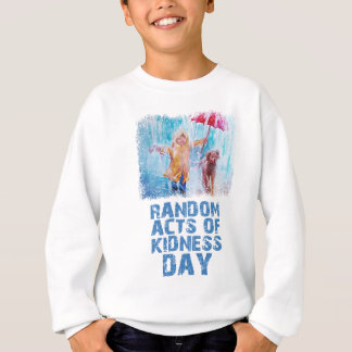 17th February - Random Acts Of Kindness Day Sweatshirt