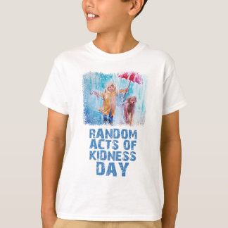 17th February - Random Acts Of Kindness Day T-Shirt