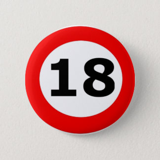 '18' Comedy Badge 2 Inch Round Button