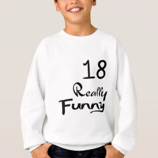 18 Really Funny Birthday Designs Sweatshirt