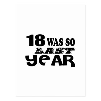 18 So Was So Last Year Birthday Designs Postcard