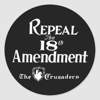 18th Amendment Classic Round Sticker