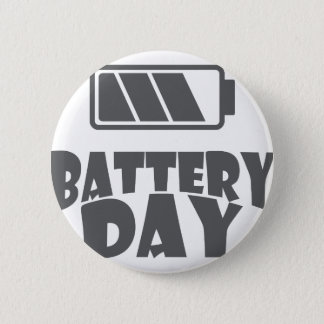 18th February - Battery Day - Appreciation Day 2 Inch Round Button