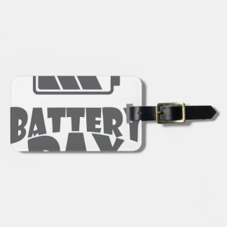 18th February - Battery Day - Appreciation Day Luggage Tag