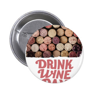 18th February - Drink Wine Day 2 Inch Round Button