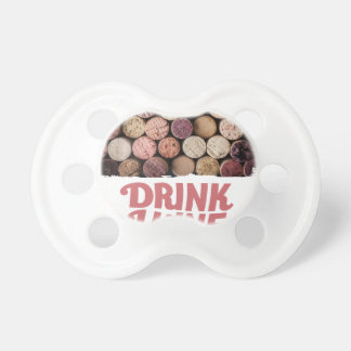 18th February - Drink Wine Day Baby Pacifier
