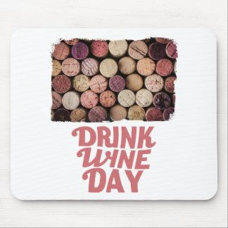 18th February - Drink Wine Day Mouse Pad