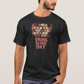 18th February - Drink Wine Day T-Shirt