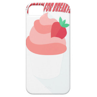 18th February - Eat Ice Cream For Breakfast Day Case For The iPhone 5