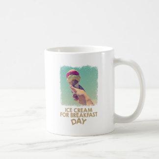 18th February - Eat Ice Cream For Breakfast Day Coffee Mug
