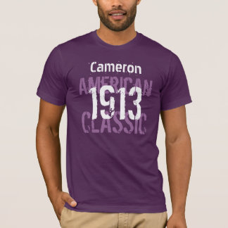 1913 American Classic 100th Birthday Gift For Him T-Shirt