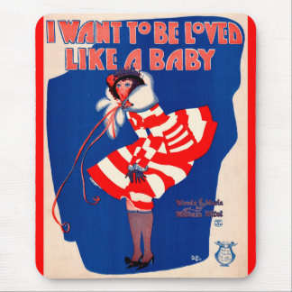 1920s song sheet I Want to Be Loved Like a Baby Mouse Pad