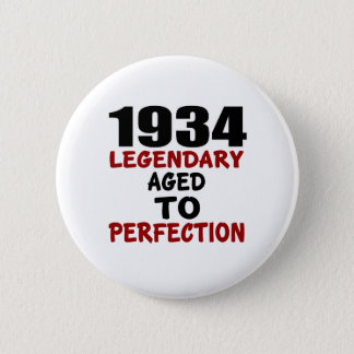 1934 LEGENDARY AGED TO PERFECTION 2 INCH ROUND BUTTON