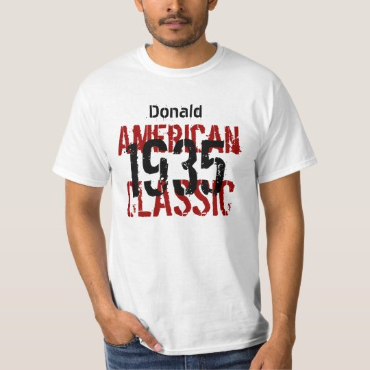 1935 or Any Year American Classic Birthday Gift T-Shirt