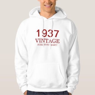 1937 vintage aged just right hoodie