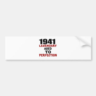 1941 LEGENDARY AGED TO PERFECTION BUMPER STICKER