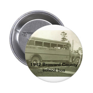 1942 Broward County Florida school bus 2 Inch Round Button