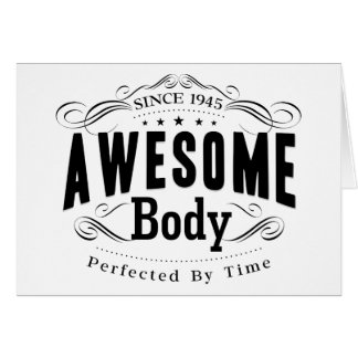 1945 Birthday Awesome Body Card