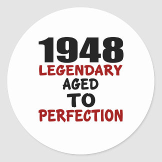 1948 LEGENDARY AGED TO PERFECTION ROUND STICKER