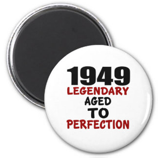 1949 LEGENDARY AGED TO PERFECTION 2 INCH ROUND MAGNET