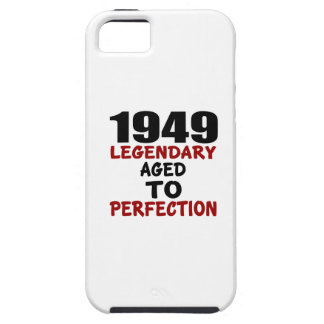 1949 LEGENDARY AGED TO PERFECTION iPhone 5 COVER