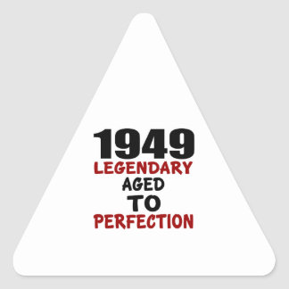 1949 LEGENDARY AGED TO PERFECTION TRIANGLE STICKER