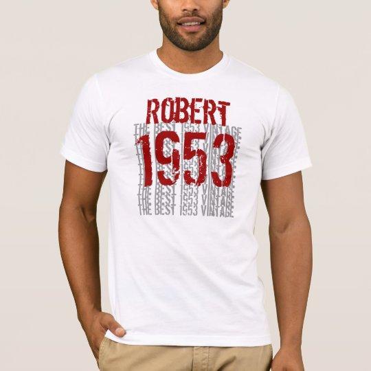 1953 Birthday Year  The Best 1953 Vintage W1994 T-Shirt
