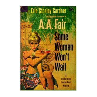 1953 pulp novel cover Some Women Won't Wait Acrylic Wall Art