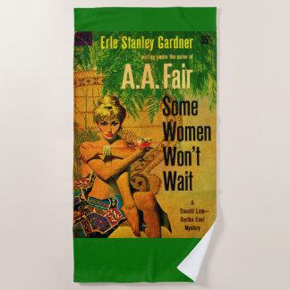 1953 pulp novel cover Some Women Won't Wait Beach Towel