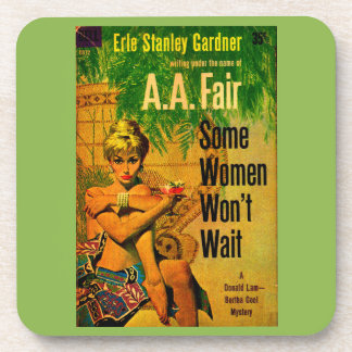 1953 pulp novel cover Some Women Won't Wait Coaster