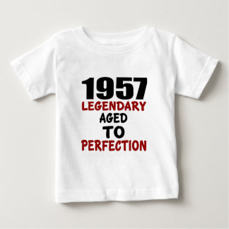 1957 LEGENDARY AGED TO PERFECTION BABY T-Shirt