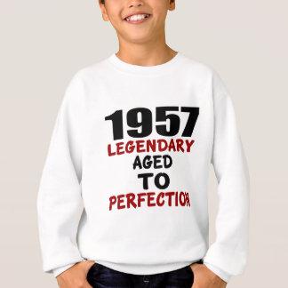 1957 LEGENDARY AGED TO PERFECTION SWEATSHIRT