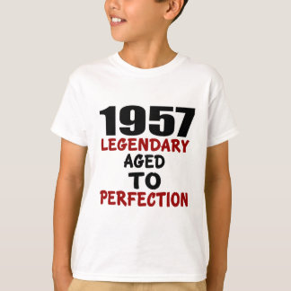 1957 LEGENDARY AGED TO PERFECTION T-Shirt