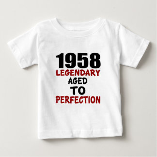 1958 LEGENDARY AGED TO PERFECTION BABY T-Shirt