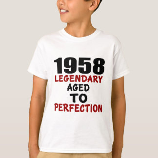 1958 LEGENDARY AGED TO PERFECTION T-Shirt