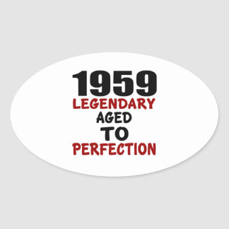 1959 LEGENDARY AGED TO PERFECTION OVAL STICKER