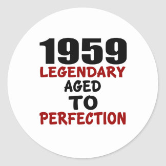 1959 LEGENDARY AGED TO PERFECTION ROUND STICKER